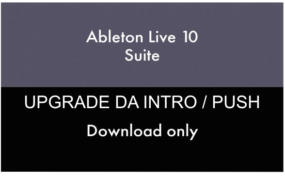 ABLETON LIVE 10 SUITE UPGRADE DA INTRO / PUSH DOWNLOAD